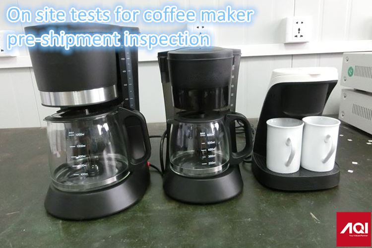 on-site-tests-for-coffee-maker-pre-shipment-inspection